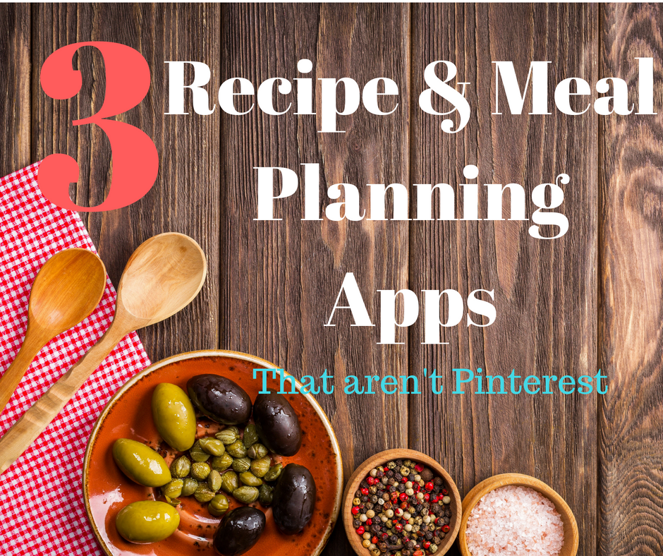 The Best Recipe Apps ~ That Aren't Pinterest