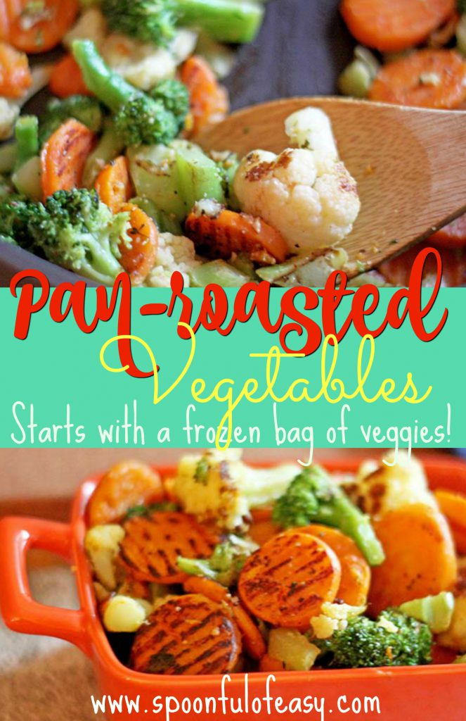 Pan-roasted Vegetables | Spoonful of Easy #easyvegetables #vegetables