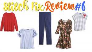 Stitch Fix Review #6