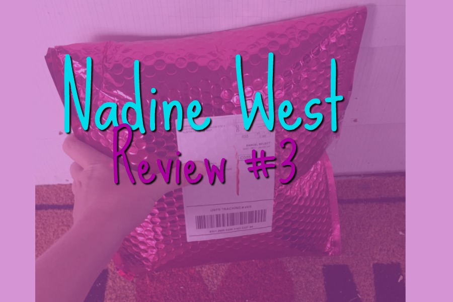 Nadine West Review #3