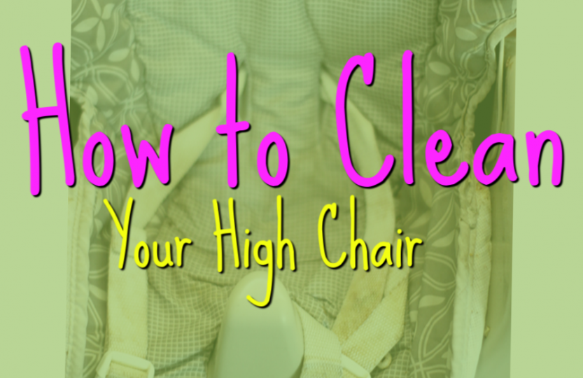 How to clean your high chair