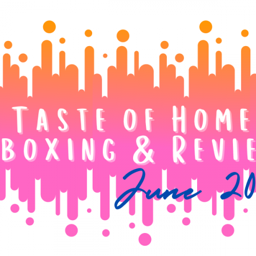 Taste of Home Special Delivery Unboxing and Review June 2021
